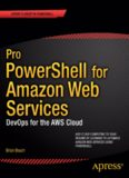 Pro Powershell for Amazon Web Services: DevOps for the AWS Cloud