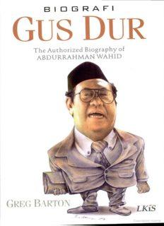 Biografi Gus Dur- the authorized biography of Abdurrahman Wahid By Greg Barton