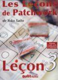 Les Lessons de Patchwork 3 de Yoko Saito