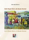 Dalla Piçiule Patrie alla Banda Oriental De la Piçiule Patrie a la Banda Oriental