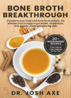 Bone Broth Breakthrough - Transform Your Body with Bone Broth Protein, the Ultimate Food to Support Gut Health, Metabolism, Lean Muscle, Joints and Glowing Skin