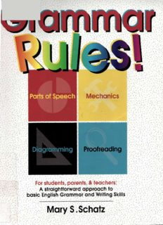 Grammar Rules!: For Students, Parents, & Teachers : A Straightforward Approach to Basic English Grammar and Writing Skills