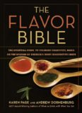 The Flavor Bible: The Essential Guide to Culinary Creativity, Based on the Wisdom of America's Most