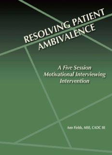 Resolving Patient Ambivalence: A five Session Motivational Interviewing Intervention