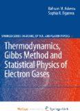 Thermodynamics, Gibbs Method and Statistical Physics of Electron Gases: Gibbs Method and Statistical Physics of Electron Gases