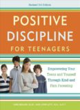 Positive Discipline for Teenagers. Empowering Your Teens and Yourself Through Kind and Firm