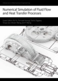 Numerical Simulation of Fluid Flow and Heat Transfer Processes