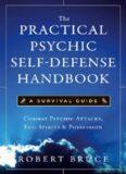 Practical Psychic Self Defense Handbook, The