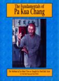 The Fundamentals of Pa Kua Chang: The Method of Lu Shui-T'Ien as Taught by Park BOK Nam