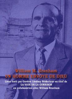 Gordon LINDSAY WILLIAM BRANHAM, UN HOMME ENVOYE DE DIEU