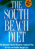 The South Beach Diet  The Delicious, Doctor-Designed, Foolproof Plan for Fast and Healthy Weight